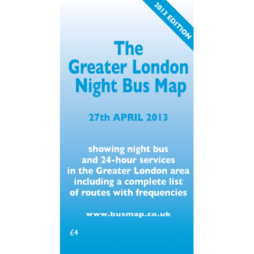 The Greater London Night Bus Map - 2013 Edition - Printed Version