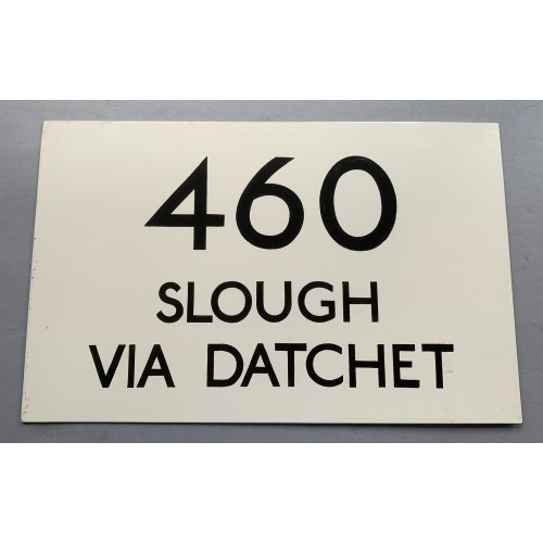 London Transport Route 460 Slough via Datchet Bus Station Sign from Staines